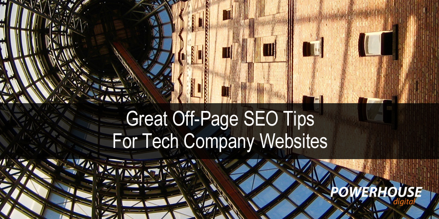 Great Off-Page SEO Tips For Tech Company Websites