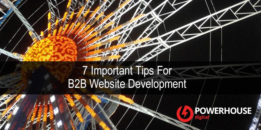 7 Important Tips For B2B Website Development