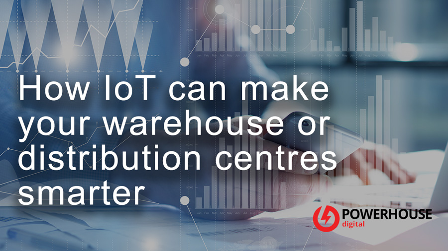 How IoT can make your warehouse or distribution centres smarter